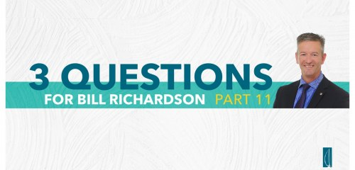 Wealth Management Questions with Bill Richardson Part 11