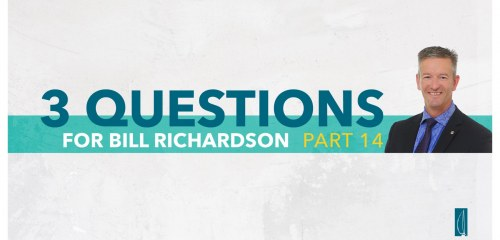 Wealth Management Questions with Bill Richardson Part 14