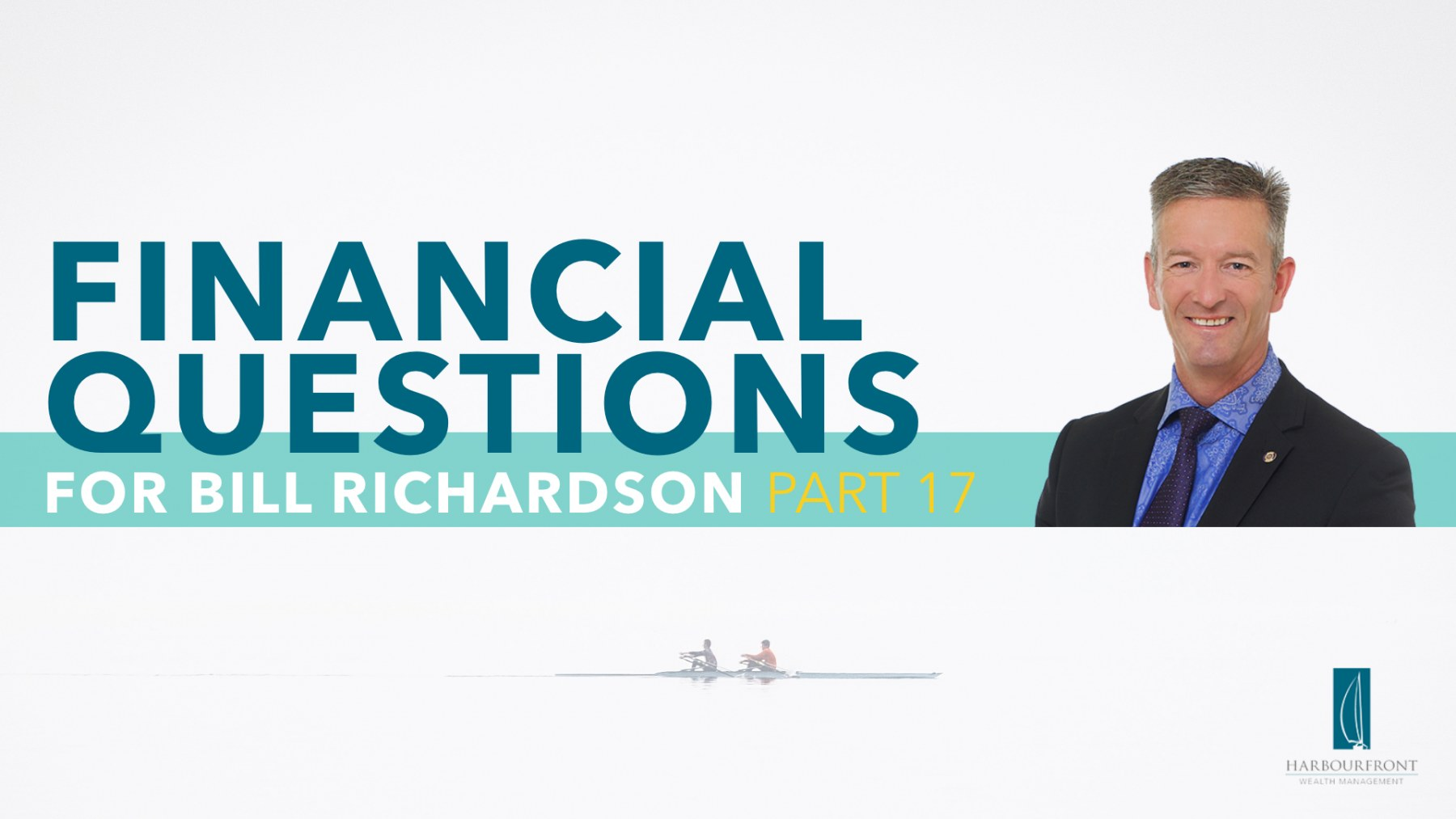 Wealth Management Questions with Bill Richardson Part 17