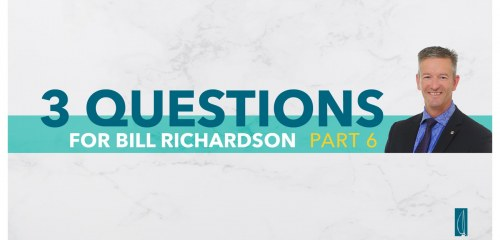 Wealth Management Questions with Bill Richardson Part 6